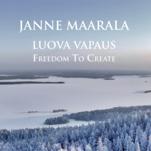 Janne Maarala: Luova vapaus - Freedom To Create